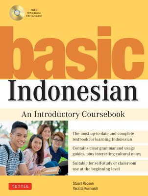 Basic Indonesian: An Introductory Coursebook (MP3 Audio CD Included) - Robson, Stuart, Dr., and Kurniasih, Yacinta
