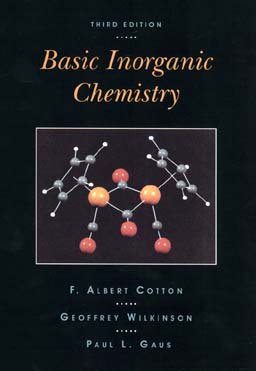 Basic Inorganic Chemistry - Cotton, F Albert, and Cotton, Albert, and Wilkinson, Geoffrey, Sir (Editor)