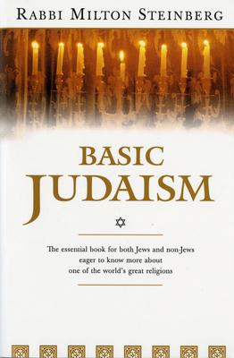 Basic Judaism - Steinberg, Milton