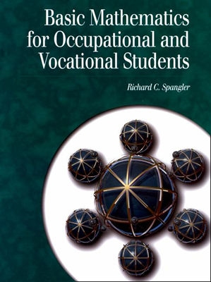 Basic Mathematics for Occupational and Vocational Students - Spangler, Richard C