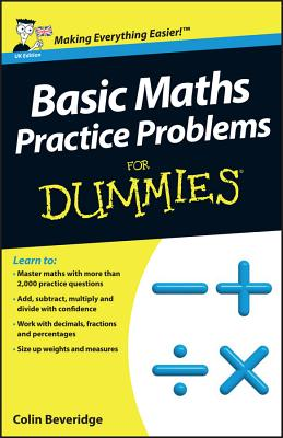 Basic Maths Practice Problems For Dummies - Beveridge, Colin