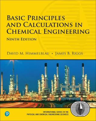 Basic Principles and Calculations in Chemical Engineering - Himmelblau, David, and Riggs, James