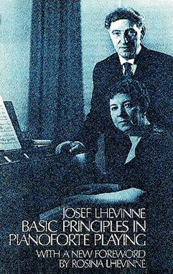 Basic Principles in Pianoforte Playing - Lhevinne, Josef