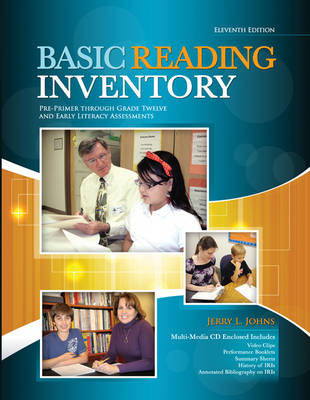 Basic Reading Inventory: Pre-Primer Through Grade Twelve and Early Literacy Assessments - Johns, Jerry