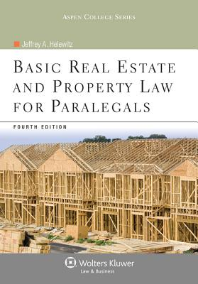 Basic Real Estate and Property Law for Paralegals, Fourth Edition - Helewitz, Jeffrey A, J.D.
