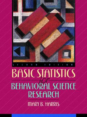 Basic Statistics for Behavioral Science Research - Harris, Mary B, Ph.D.