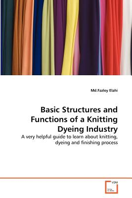 Basic Structures and Functions of a Knitting Dyeing Industry - Elahi, MD Fazley