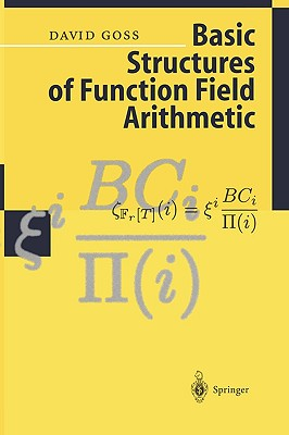 Basic Structures of Function Field Arithmetic - Goss, David