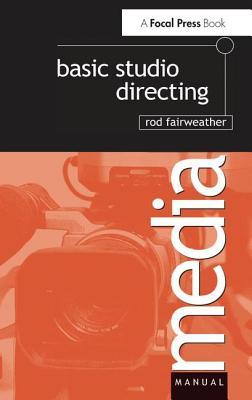 Basic Studio Directing - Fairweather, Rod