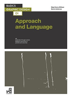 Basics Graphic Design 01: Approach and Language - Ambrose, Gavin, and Aono-Billson, Nigel