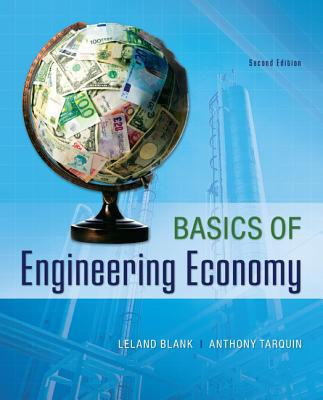 Basics of Engineering Economy - Blank, Leland T., and Tarquin, Anthony J.