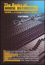 Basics of Home Recording, Vol. 4: A Complete Guide to Mixing