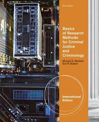 Basics of Research Methods for Criminal Justice and Criminology, International Edition - Babbie, Earl, and Maxfield, Michael G.