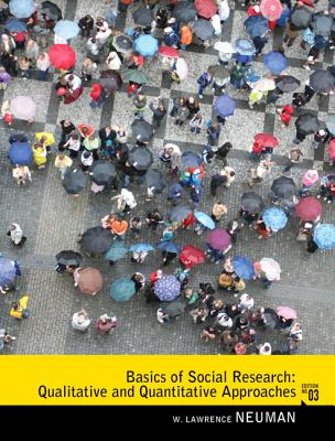 Basics of Social Research: Qualitative and Quantitative Approaches - Neuman, W. Lawrence