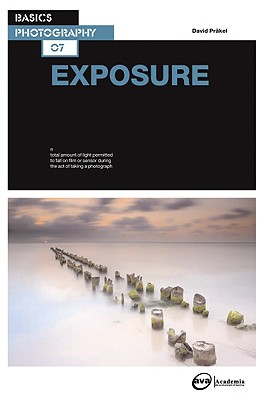 Basics Photography 07: Exposure - Prakel, David