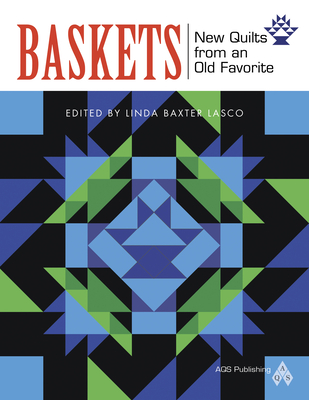 Baskets: New Quilts from an Old Favorite - Lasco, Linda B