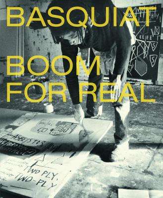 Basquiat: Boom for Real - Buchhart, Dieter (Editor), and Nairne, Eleanor (Editor), and Johnson, Lotte