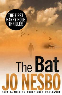 Bat, The A Harry Hole thriller - Nesbo, Jo, and Bartlett, Don (Translated by)