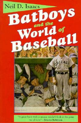 Batboys and the World of Baseball - Isaacs, Neil D