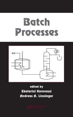Batch Processes - Korovessi, Ekaterini (Editor)