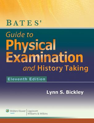 Bates' Guide to Physical Examination and History-Taking with Access Code - Bickley, Lynn S, MD, and Szilagyi, Peter G, MD, MPH