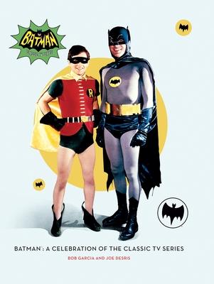 Batman: A Celebration of the Classic TV Series - Garcia, Robert