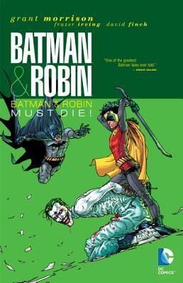 Batman and Robin: Batman and Robin Must Die Vol 03 - Morrison, Grant, and Irving, Frazer (Illustrator), and Finch, David (Illustrator)
