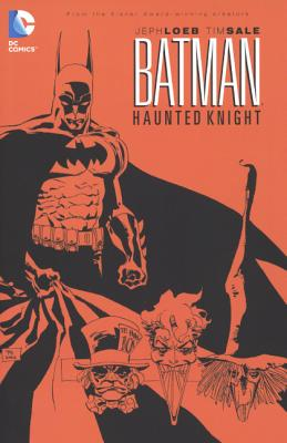 Batman: Haunted Knight - Loeb, Jeph, and Kahan, Bob (Editor), and Sale, Tim