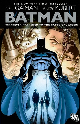 Batman: Whatever Happened to the Caped Crusader? - Gaiman, Neil
