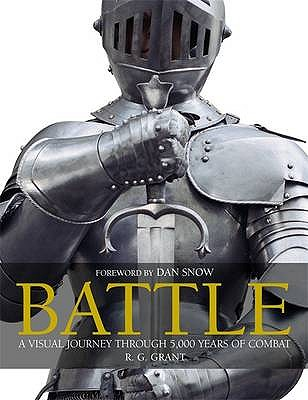 Battle: a Visual Journey Through 5,000 Years of Combat - Grant, R. G.
