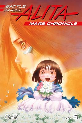 Battle Angel Alita Mars Chronicle 5 - Kishiro, Yukito