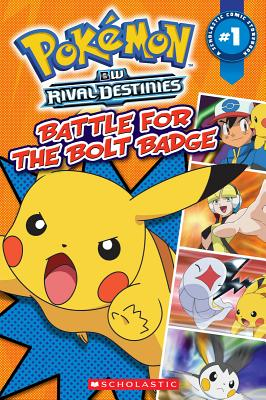 Battle for the Bolt Badge: BW Rival Destinies - Whitehill, Simcha (Adapted by)