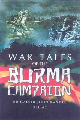 Battle Tales from Burma - Randle, John, Brigadier