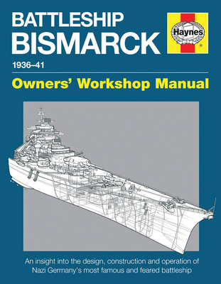 Battleship Bismarck Manual: Nazi Germany's Most Famous and Feared Battleship - Konstam, Angus