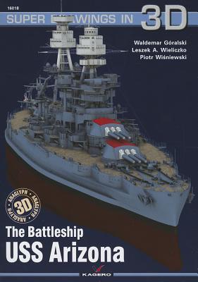 Battleship USS Arizona - Goralski, Waldemar, and Wieliczko, Leszek, and Wieliczko, Piotr