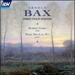 Bax: Three Violin Sonatas