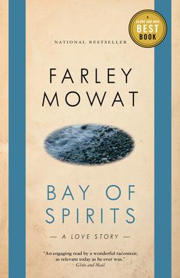 Bay of Spirits: A Love Story - Mowat, Farley