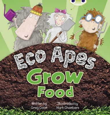 BC Red C (KS1) Eco Apes Grow Food - Cook, Greg