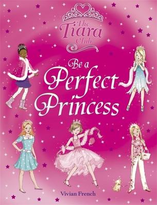 Be a Perfect Princess - French, Vivian