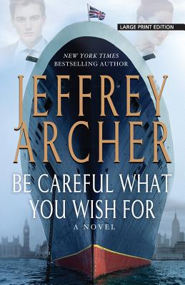 Be Careful What You Wish for - Archer, Jeffrey