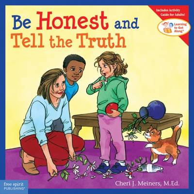 Be Honest and Tell the Truth - Meiners, Cheri J, M.Ed.