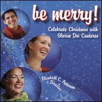 Be Merry! - Amanda Dawn Ortolani (soprano); Helen Spatzeck-Olsen (alto); Isaac Haig (baritone); Isaac Haig (bass); James Jordan (tenor);...
