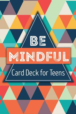 Be Mindful Card Deck for Teens - Biegel, Gina M