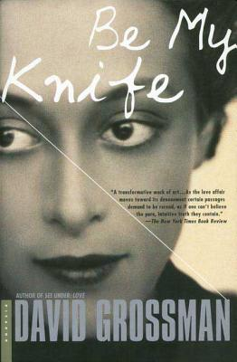 Be My Knife - Grossman, David