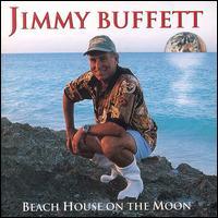 Beach House on the Moon - Jimmy Buffett