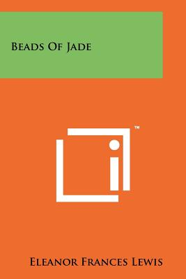 Beads of Jade - Lewis, Eleanor Frances