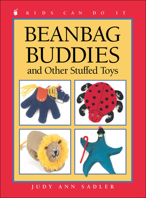Beanbag Buddies: And Other Stuffed Toys - Sadler, Judy Ann