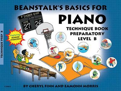 Beanstalk's Basics for Piano: Technique Book Preparatory Book B - Finn, Cheryl, and Morris, Eamonn