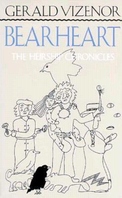 Bearheart: The Heirship Chronicles - Vizenor, Gerald Vizenor