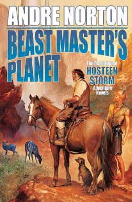 Beast Master's Planet: Omnibus of Beast Master and Lord of Thunder - Norton, Andre, and McConchie, Lyn